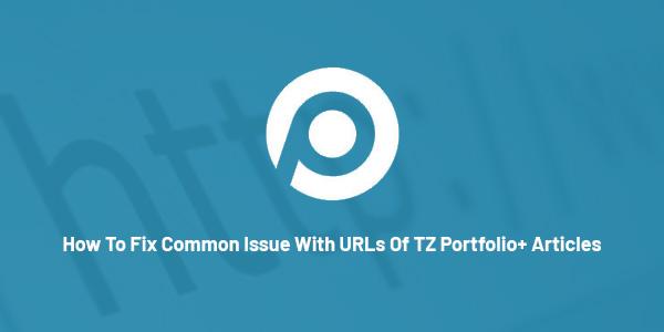 How to fix error with URLs of TZ Portfolio+ articles in