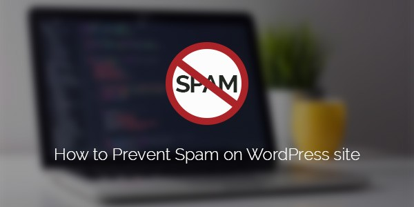how-to-prevent-spam--on-wordpress-site