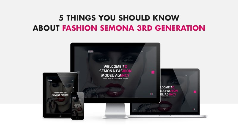5-things-you-should-know-about-Fashion-Semona-3rd-generation