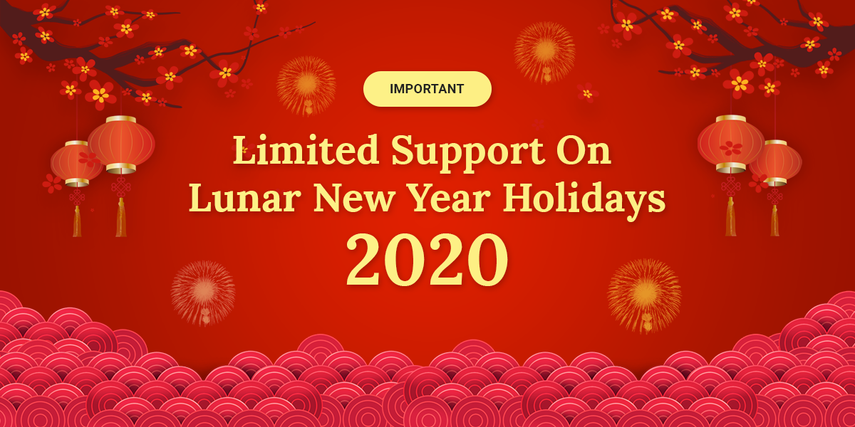 [Important] Limited support on Lunar New year holidays 2020