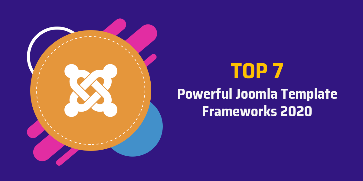 Top 7 Powerful Joomla Template Frameworks 2020
