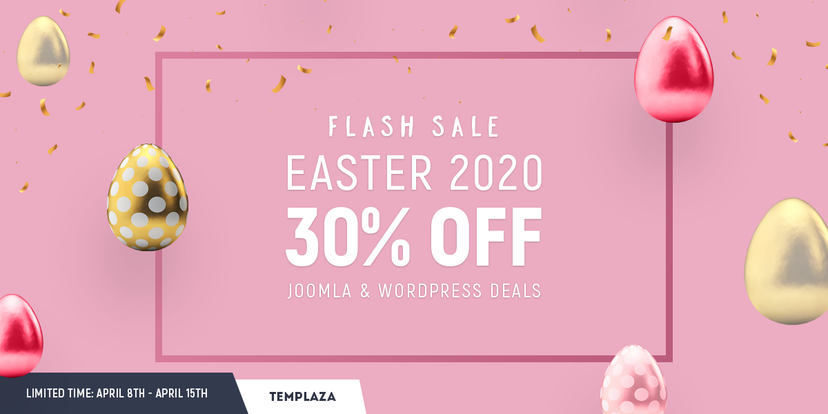 ️Easter Sale 2020 - Enjoy a flash discount 30% OFF On Joomla & WordPress Deals