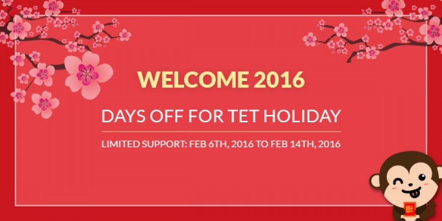 [Annoucement] Limited Support Within 9 Days for Tet Holiday