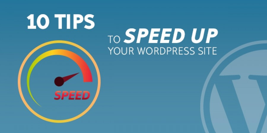 10 Tips To Speed Up Your WordPress Website