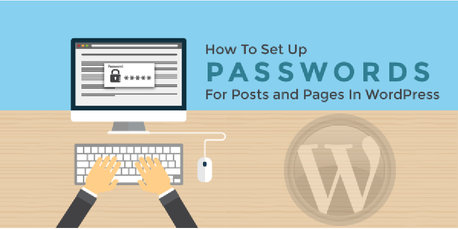 How To Set Up Passwords For Posts And Pages In WordPress