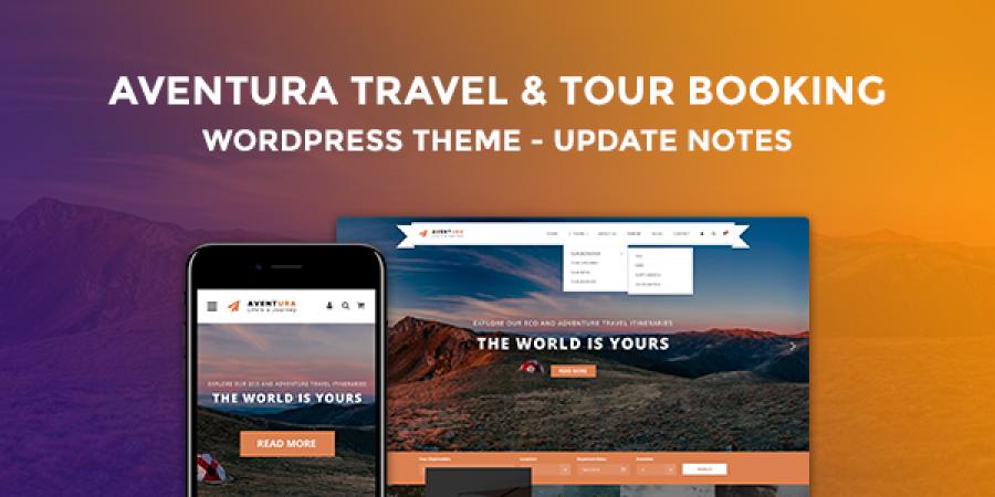 Aventura Travel & Tour Booking WordPress Theme – Update Notes