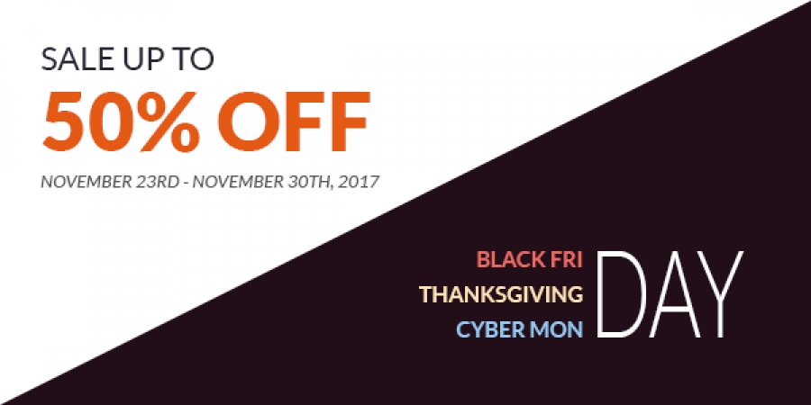 Hot Thanksgiving, Black Friday and Cyber Monday Sale - Up To 50% OFF