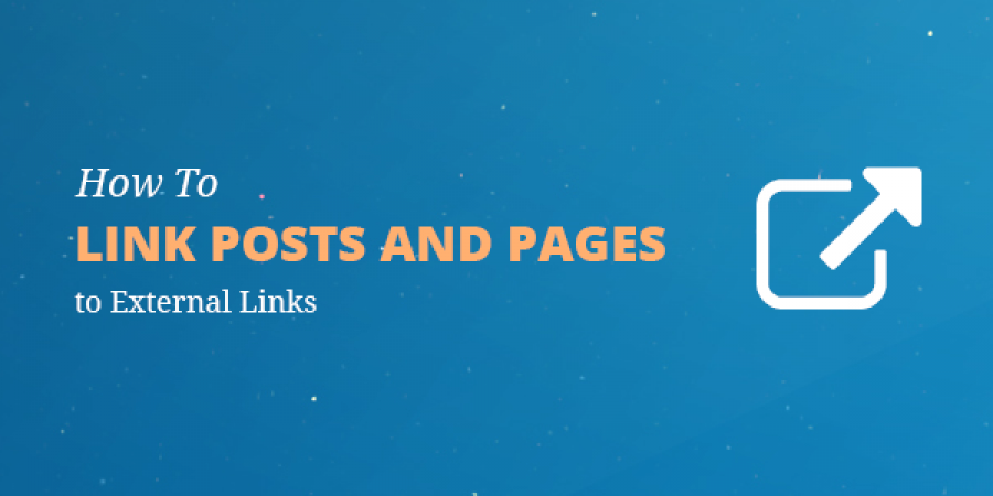 How To Link Posts and Pages to External Links?