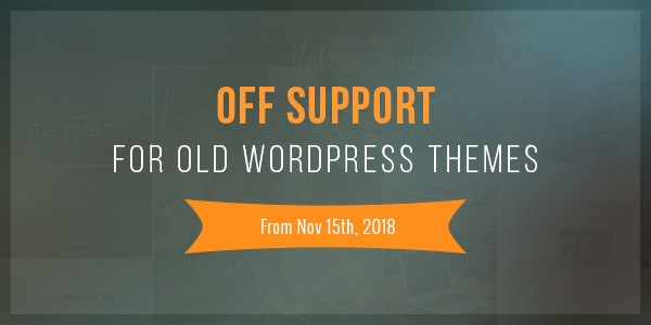 off-support-for-old-wordpress-themes-from-nov-15th-2018