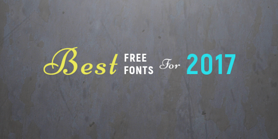 Best Free Fonts For 2017