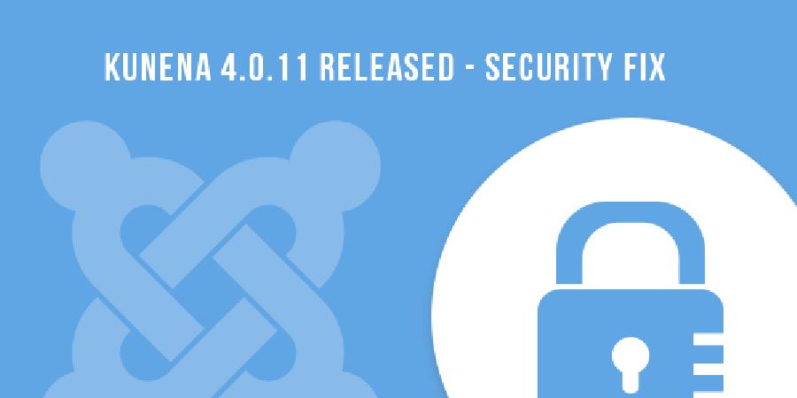 Kunena 4.0.11 Released – Security Fix