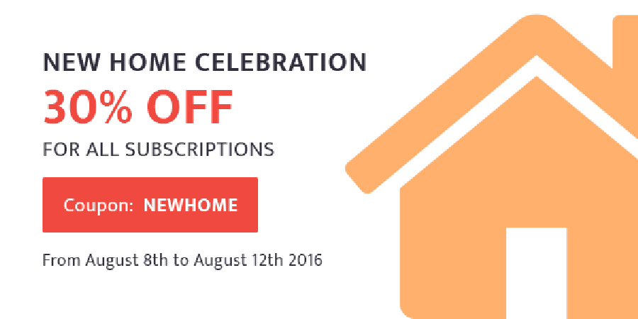New Home Celebration – 30% OFF for All Subscriptions