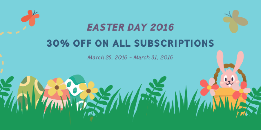 Easter Day 2016: 30% Off on All Subscriptions