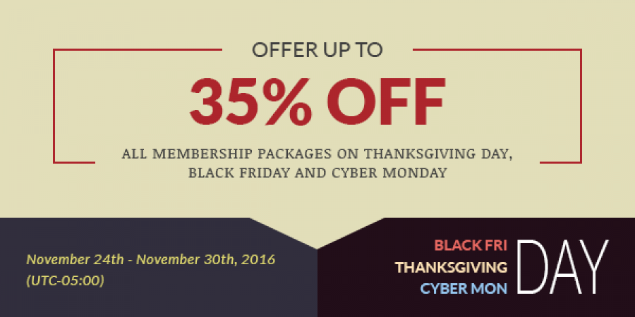 OFFER up to 35% OFF all Membership Packages on Thanksgiving day,Black Friday and Cyber Monday
