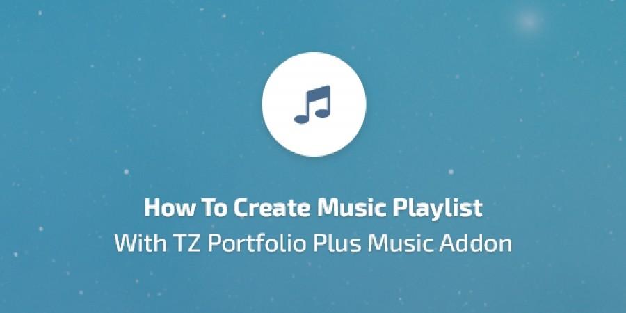 How to Create Music Playlist with TZ Portfolio Plus Music Addon