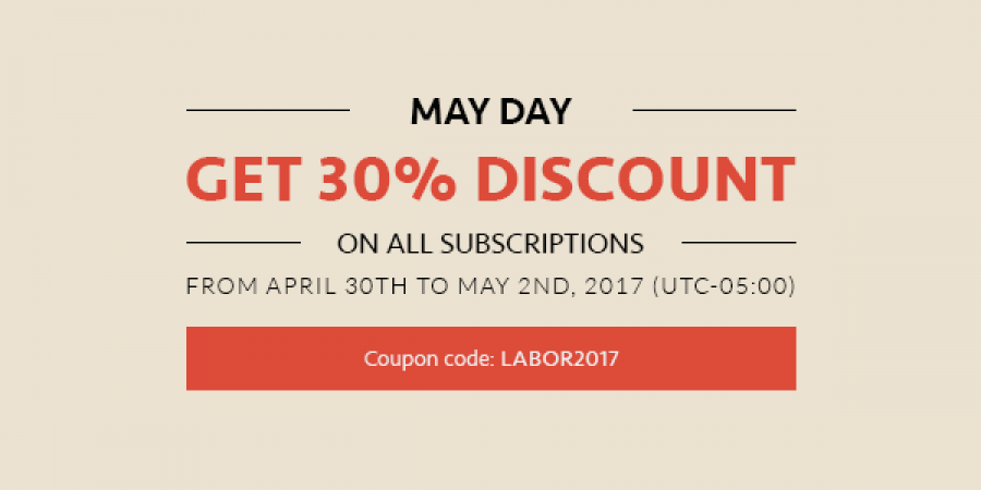 May Day - Get 30% Discount on All Subscriptions