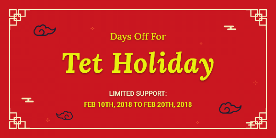 [Annoucement] Limited Support duringTet Holiday 2018